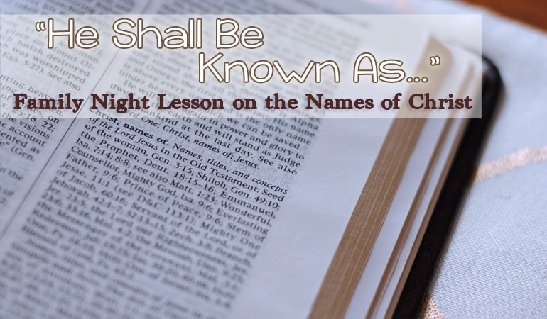 The concept of Christ having numerous names is the foundation of this lesson. Jesus