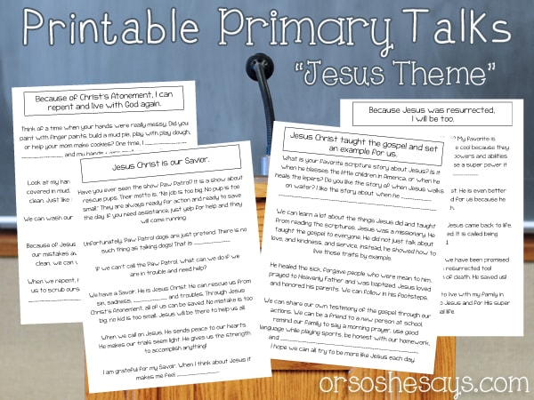 "Each month, we provide free printable primary talks based on the LDS General Primary Theme. The month of March is ""Jesus Christ is my Savior."" What could be better? Get the free downloads at www.orsoshesays.com"