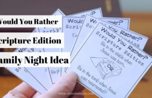 Would You Rather Scripture Edition on the blog. Free download for family night. www.orsoshesays.com