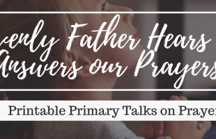 God Answers Prayers Printable Primary Talks