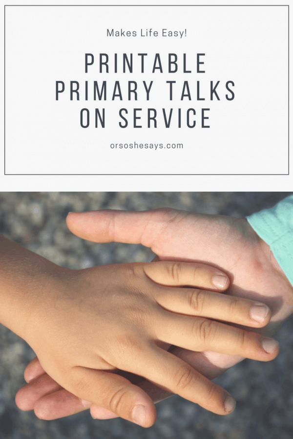 Service themed printable primary talks for you to download and enjoy! Make speaking in LDS primary class easy and fun. #LDS #orsoshesays.com #Service #printables #children