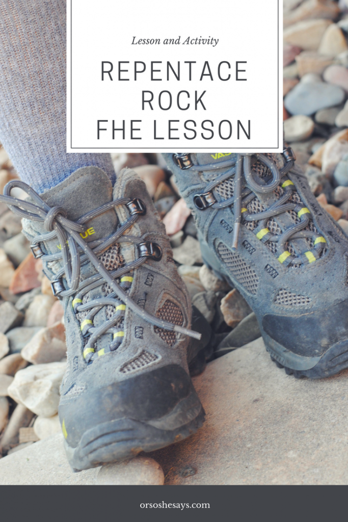 This family night lesson and activity will help teach your family the importance of repentance. Using a small rock, you can show how little problems become bigger and more hurtful over time. #orsoshesays #repentance #FHE #FamilyNight #FamilyTime #Walk www.orsoshesays.com