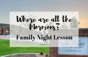 Discuss the importance of the name of the Church of Jesus Christ of Latter-day Saints. Where have all the Mormons gone? Find out in this FHE Lesson for families. #OSSS #FHE #FamilyNight #JesusChrist #Name