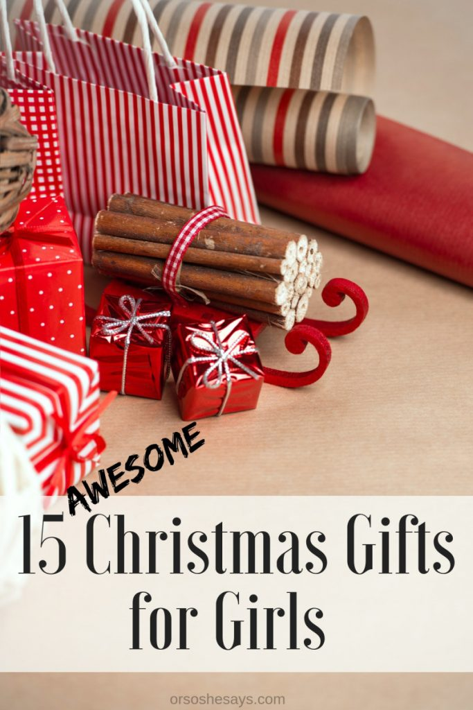 15 Christmas Gifts For Big Girls Or So She Says