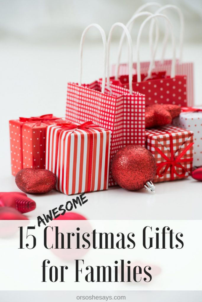 15 AWESOME Christmas gifts for families on www.orsoshesays.com #christmas #gifts #christmasgifts #giftideas #giftsforfamilies #holidays