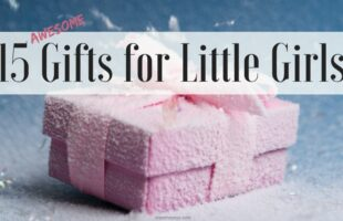 15 Awesome Gifts for Little Girls on www.orsoshesays.com #christmasgifts #giftsforlittlegirls #giftsforgirls #giftideas #holidays