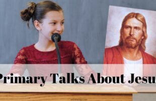 Use these printable Primary Talks about Jesus for when your child is assigned to talk in Primary School. There are four topics about Christ to choose between. #LDS #OSSS #Primary #Jesus #ChildrensTalk #Christmas #SecondComing