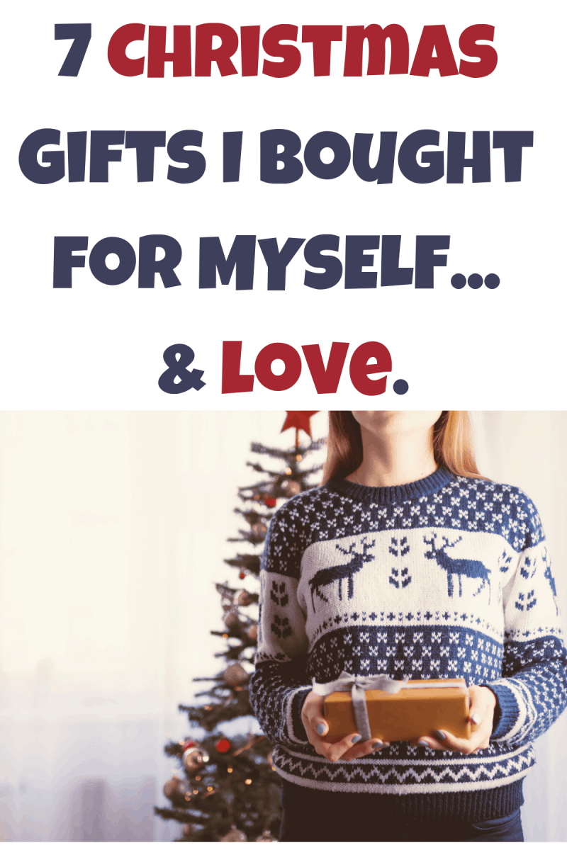 7 Christmas Gifts I Bought for MYSELF