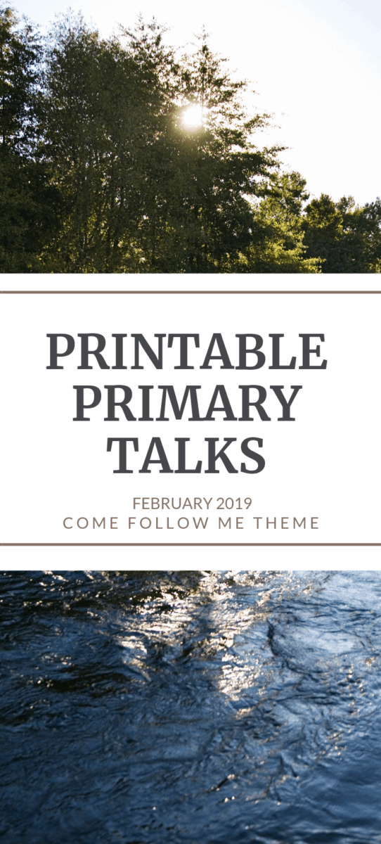 Printable Primary Talks for Come Follow Me February Theme. A valuable resource for Primary Leaders and Parents. #OSSS #LDS #PRIMARY #Baptism #ComeFollowMe #February www.orsoshesays.com