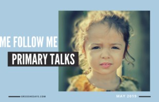 Come Follow Me Primary Talks for Children. These talks make it easy for parents and primary leaders to prepare children to give a talk in Primary. #OSSS #LDS #ComeFollowMe www.orsoshesays.com