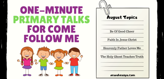 Primary Talk – Come Follow Me August Topics