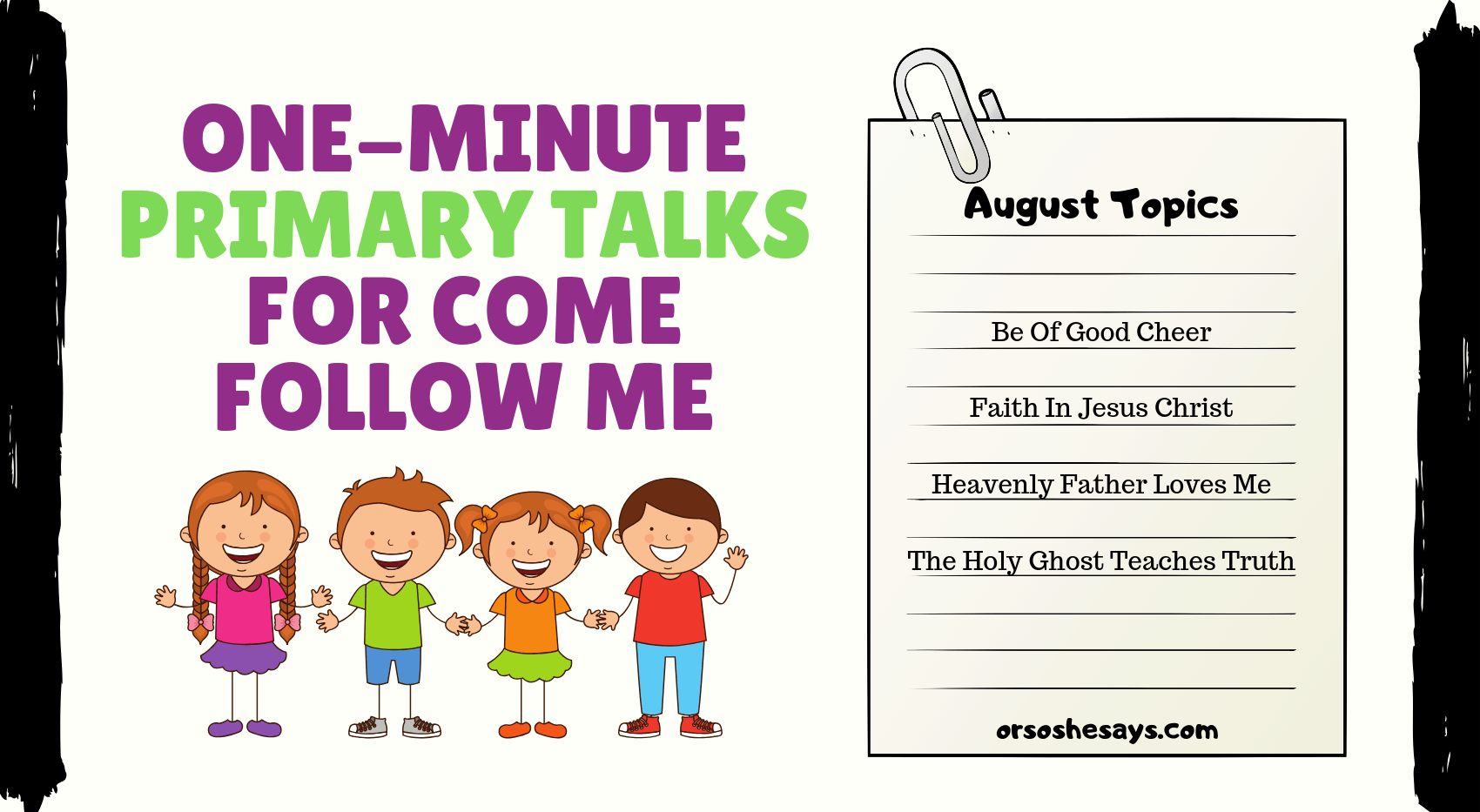 Primary Talk - Come Follow Me August Topics - Or so she says