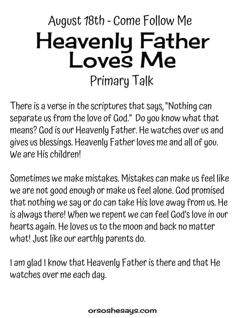 Heavenly Father Loves Me Primary Talk. These simple Come Follow Me talks are written for each week's Come Follow Me lesson. They are perfect for children! #OSSS #Primary #ComeFollowMe #Happy #Printables #LDS