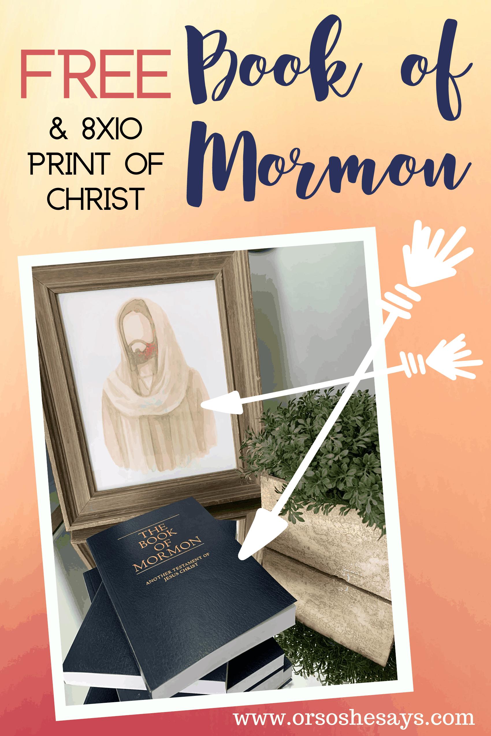 Free Book of Mormon and 8x10 Print of Christ www.orsoshesa.com