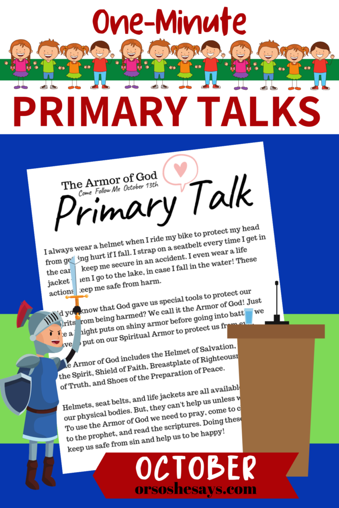 Easy Primary Talks for Kids! This article includes three Primary Talks based on the October lessons from Come Follow Me. Topics include: The Armor of God, The Second Coming, and Rejoicing in the Lord. #OSSS #PrimaryTalk #Template #LDS #SecondComing #ArmorOfGod #RejoiceintheLord
