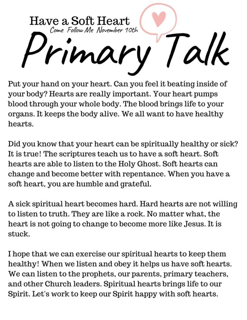 Printable Primary Talk about having a soft heart. Talk templates for leaders and families that are based on each week's Come Follow Me lesson. #PrimaryTalk #Bible #SoftHeart #OSSS #LDS