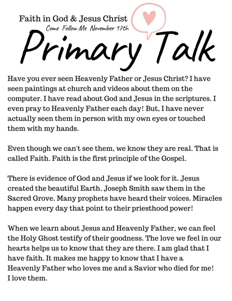 Printable Primary Talk about having Faith in God and Jesus Christ. Talk templates for leaders and families that are based on each week's Come Follow Me lesson. #PrimaryTalk #Faith #God #Jesus #OSSS #LDS