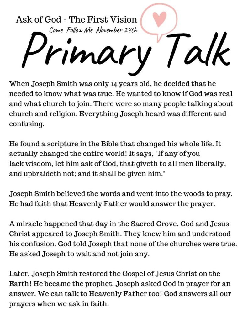 Printable Primary Talk about The First Vision. Talk templates for leaders and families that are based on each week's Come Follow Me lesson. #PrimaryTalk #JosephSmith #FirstVision #OSSS #LDS