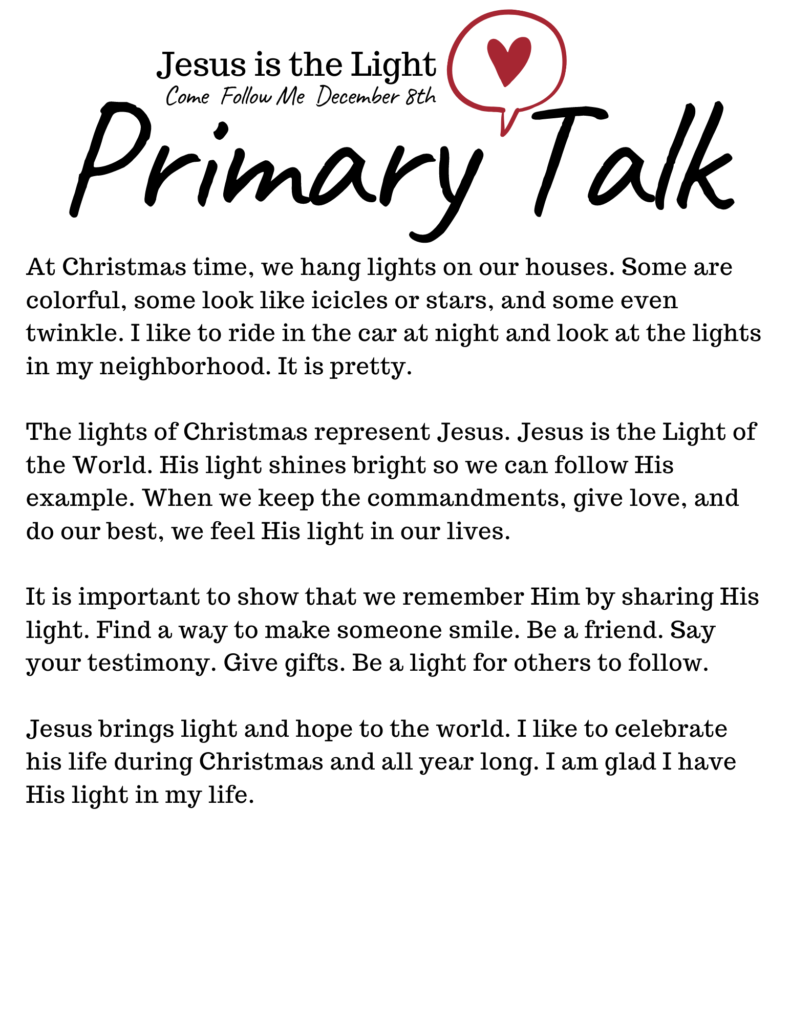 This printable primary talk for children is about how Jesus is the Light of the World. We can share His light by serving others. #OSSS #BeTheLight #Jesus #PrimaryTalk #December #ComeFollowMe
