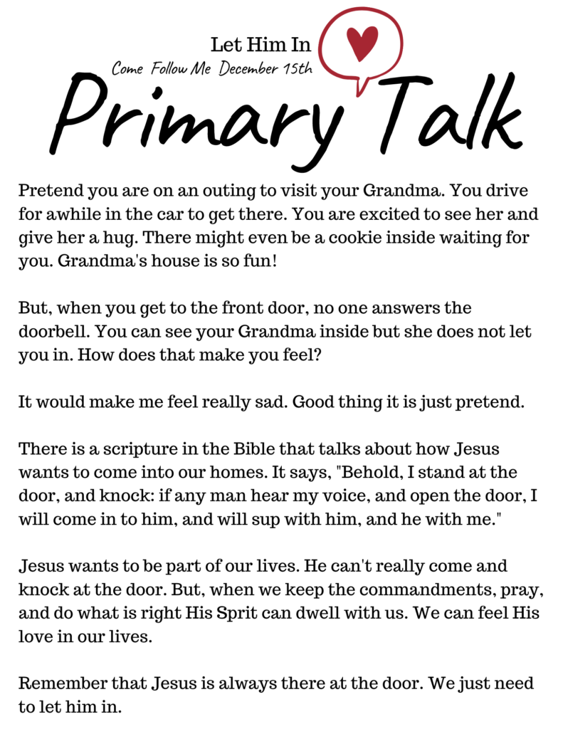 This printable primary talk is based on the Come Follow Me Lesson for December. Christ is aways at the door waiting for us to let Him into our lives. #OSSS #ComeFollowMe #PrimaryTalk #Church #LDS #LetHimIn