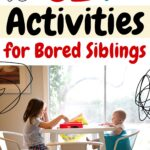 activities for bored siblings