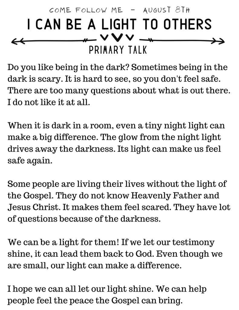 Primary Talk about how children can be a light to the world. When we share our testimony it can drive out darkness. #OSSS #PrimaryTalk #ComeFollowMe #Light #BeTheLight